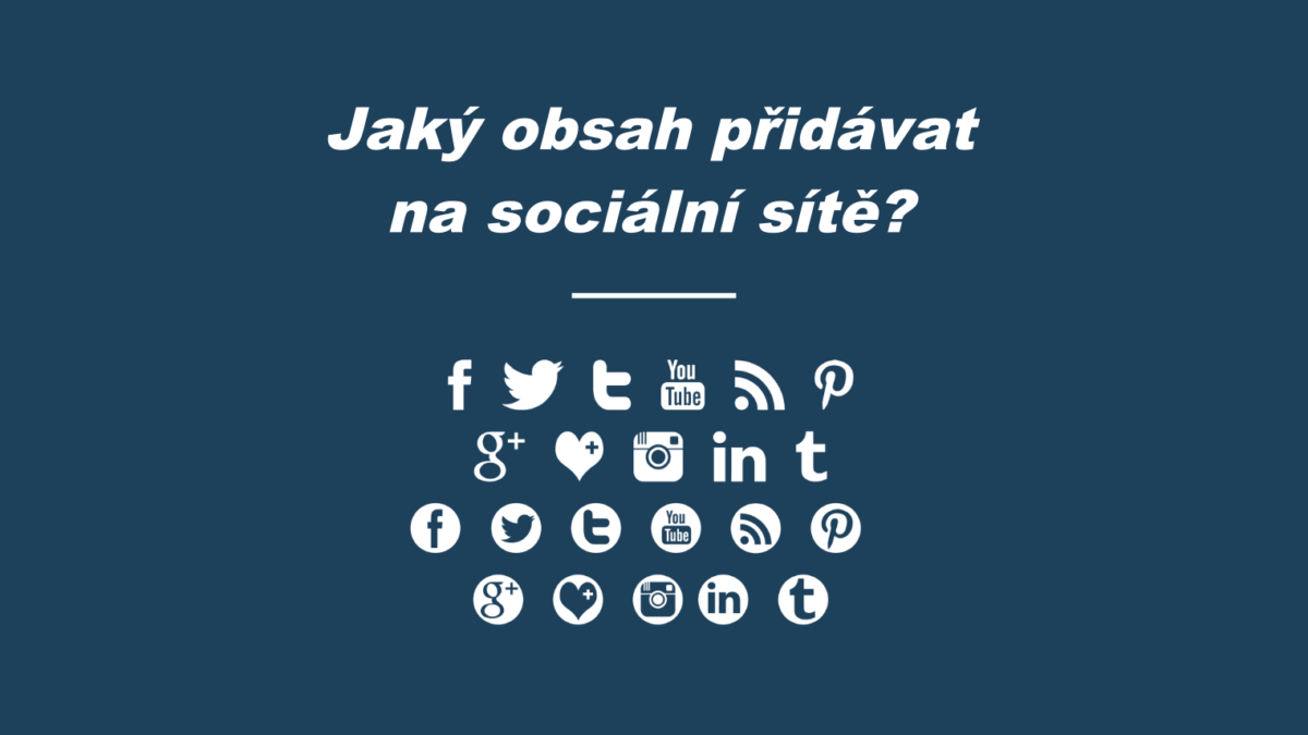Jaký obsah přidávat na sociální sítě?